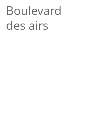 "Afficher ""Boulevard des airs"""